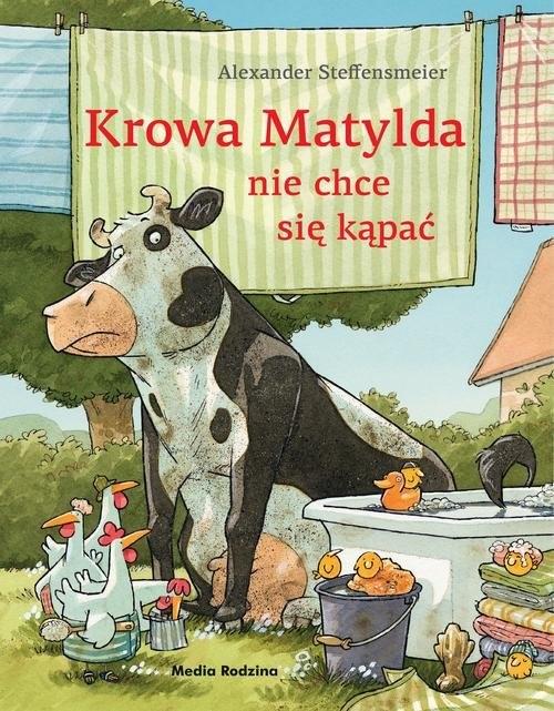 okładka Krowa Matylda nie chce się kąpać, Książka | Steffensmeier Alexander