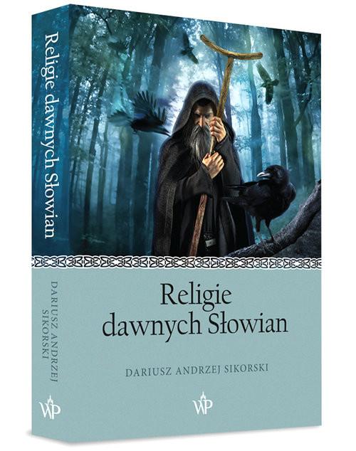 okładka Religie dawnych Słowian, Książka   Sikorski Dariusz