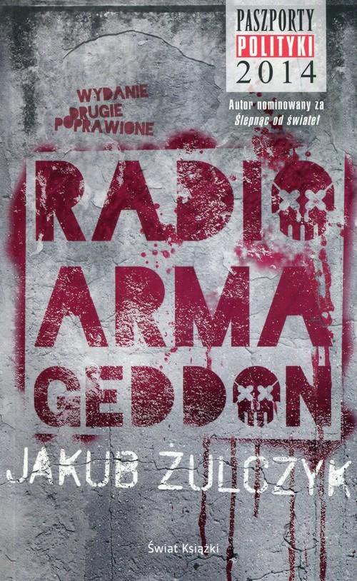 okładka Radio Armageddonksiążka      Jakub Żulczyk