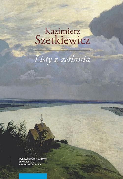 okładka Listy z zesłania, Książka | Szetkiewicz Kazimierz