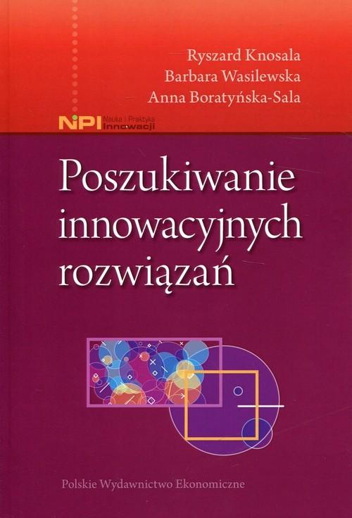 okładka Poszukiwanie innowacyjnych rozwiązań, Książka | Ryszard Knosala, Barbara Wasilewska, Boratyńs