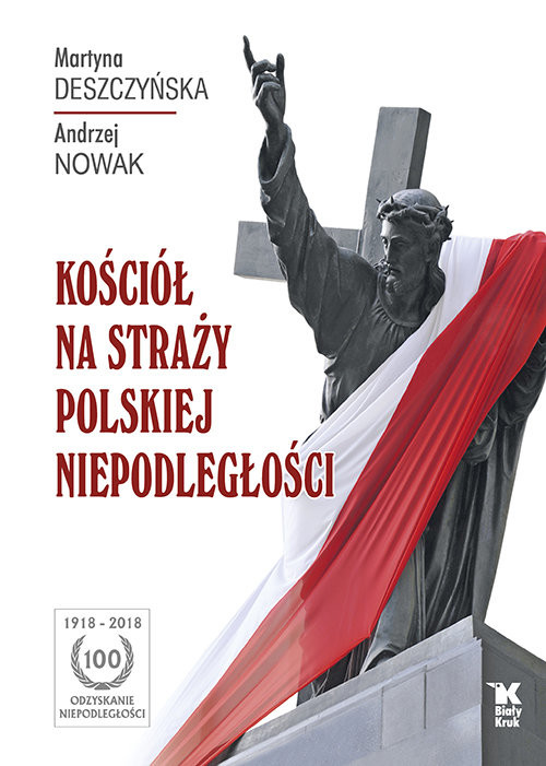 okładka Kościół na straży polskiej niepodległości, Książka | Martyna Deszczyńska, Andrzej Nowak