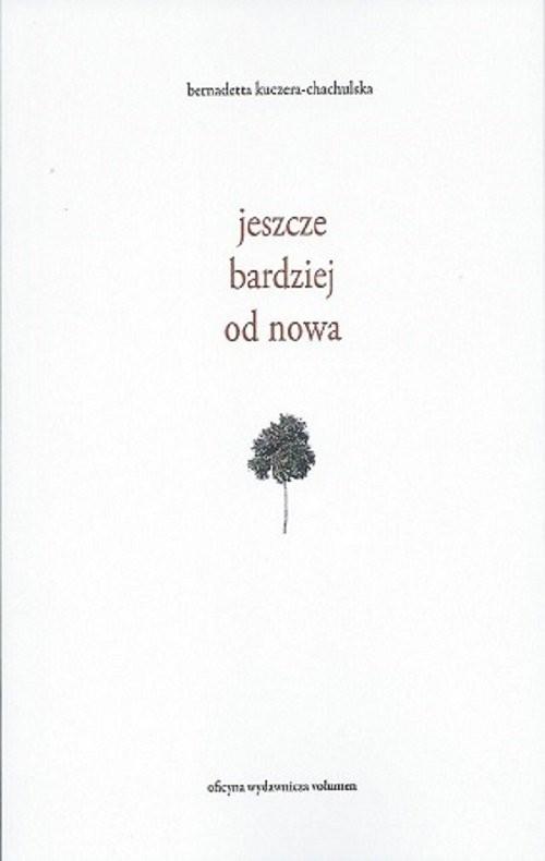 okładka Jeszcze bardziej od nowa, Książka | Chachulska Bernadetta Kuczera