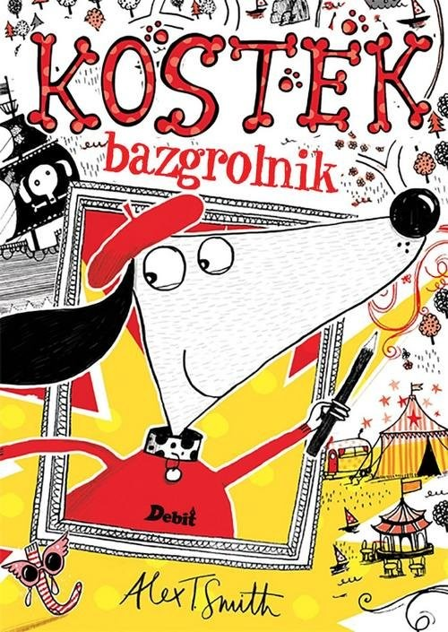 okładka Kostek Bazgrolnik, Książka | Alex T. Smith