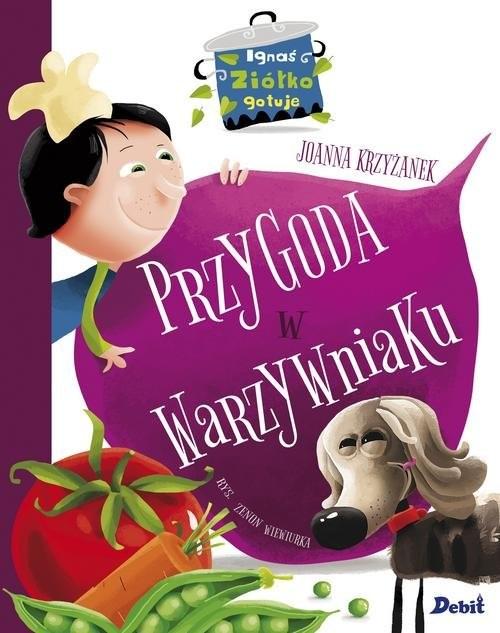 okładka Ignaś Ziółko gotuje Przygoda w warzywniaku, Książka | Joanna  Krzyżanek