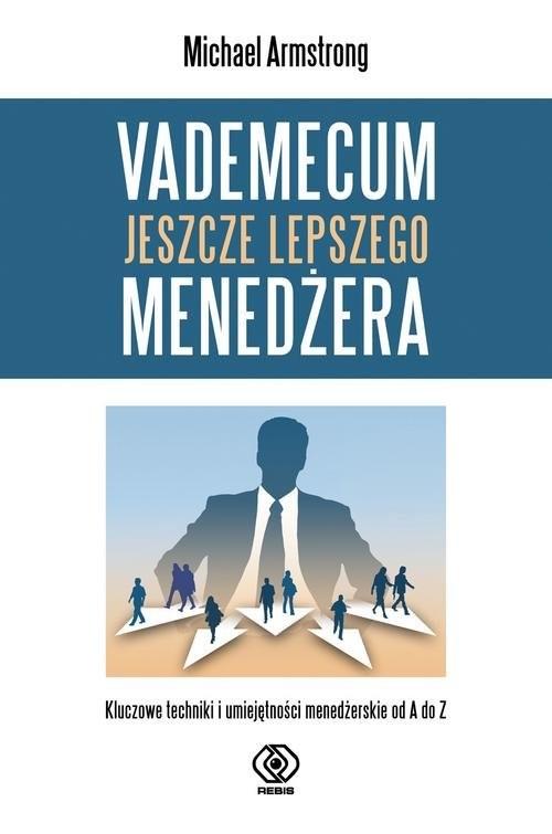 okładka Vademecum jeszcze lepszego menedżera, Książka | Armstrong Michael