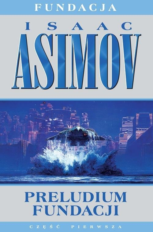 okładka Fundacja Tom 1 Preludium Fundacji, Książka | Asimov Isaac