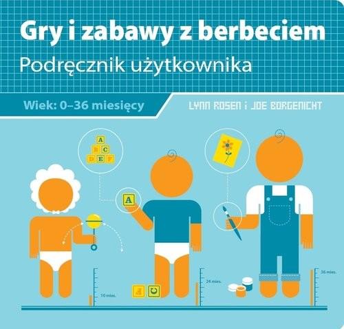 okładka Gry i zabawy z berbeciem, Książka | Lynn Rosen, Joe Borgenicht