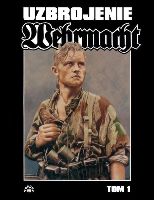 okładka Wehrmacht uzbrojenie tom 1, Książka | Feist Uwe