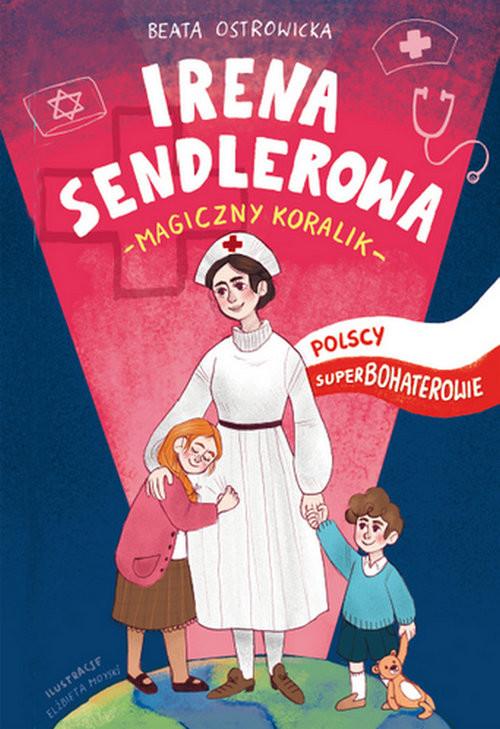 okładka Irena Sendlerowa Polscy superbohaterowie, Książka | Beata Ostrowicka