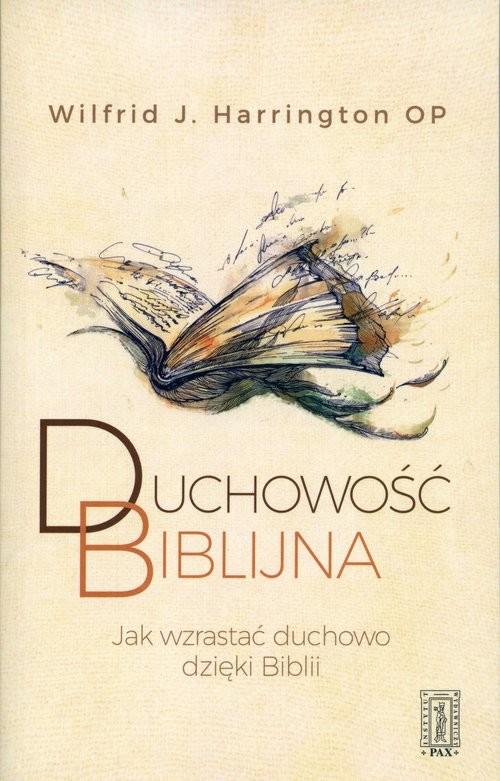 okładka Duchowość biblijna JAK WZRASTAĆ DUCHOWO DZIĘKI BIBLII, Książka   Wilfrid Harrington