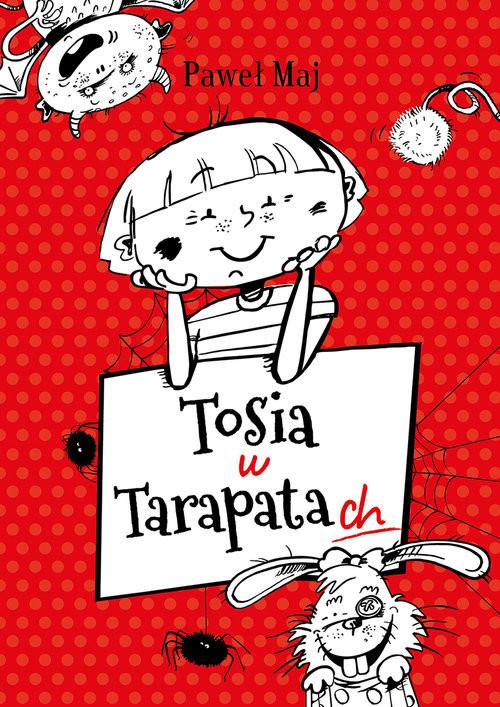 okładka Tosia w tarapatach, Książka | Maj Paweł