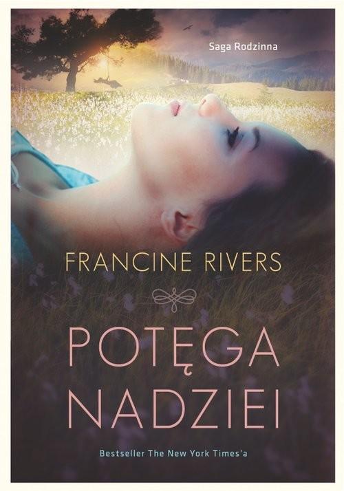 okładka Potęga nadziei, Książka   Francine Rivers