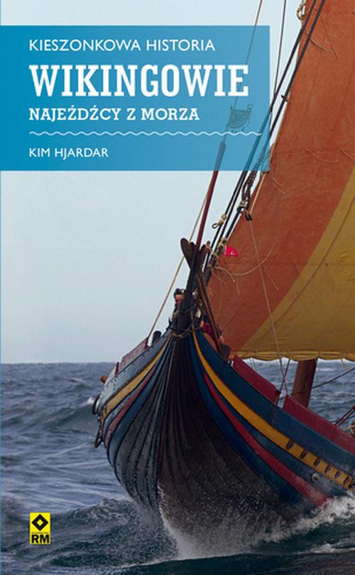 okładka Kieszonkowa historia Wikingowie Najeźdźcy z morza, Książka | Hjardar Kim