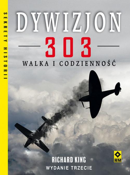 okładka Dywizjon 303 Walka i codzienność, Książka | King Richard