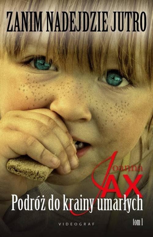 okładka Zanim nadejdzie jutro Tom 1 Podróż do krainy umarłych, Książka | Jax Joanna
