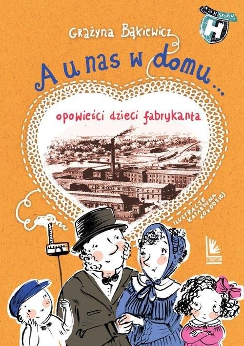 okładka A u nas w domu, Książka | Grażyna Bąkiewicz, Katarzyna Kołodziej