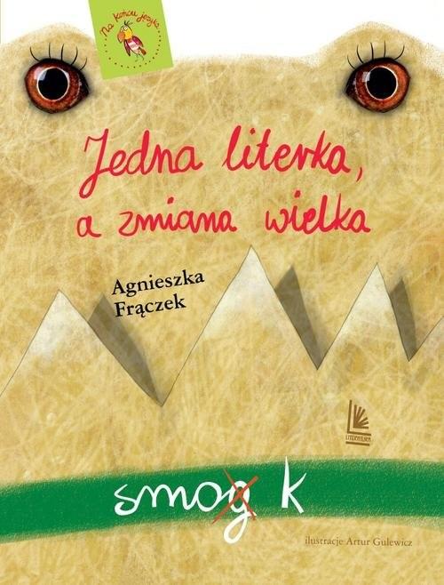 okładka Jedna literka a zmiana wielka, Książka | Frączek Agnieszka