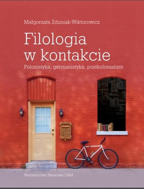 okładka Filologia w kontakcie Polonistyka, germanistyka, postkolonializm, Książka | Zduniak-Wiktorowicz Małgorzata