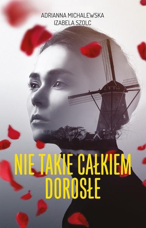 okładka Nie takie całkiem dorosłe, Książka | Adrianna Michalewska, Izabela Michalewska