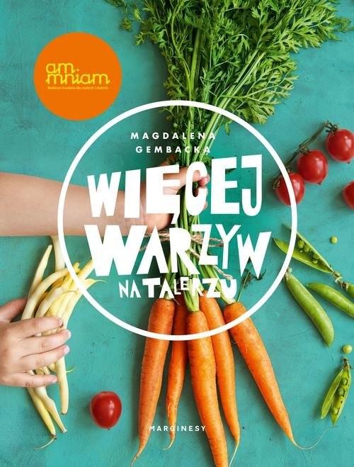 okładka Więcej warzyw na talerzu, Książka | Gembacka Magdalena
