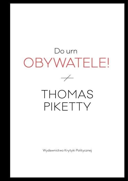 okładka Do urn obywatele!, Książka | Piketty Thomas