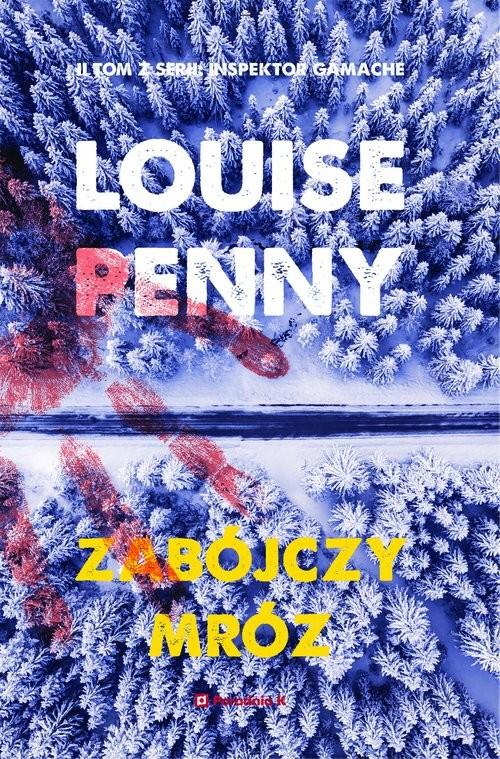 okładka Zabójczy mróz, Książka | Louise Penny