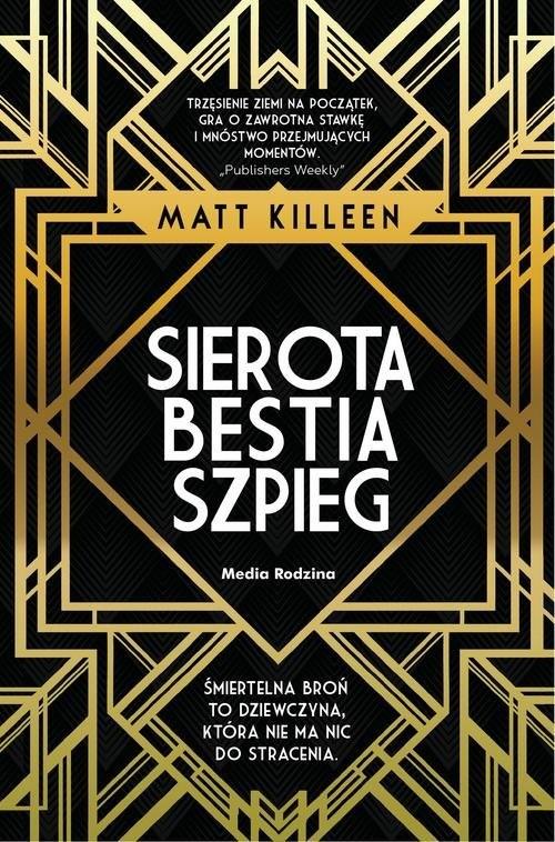 okładka Sierota, bestia, szpieg, Książka   Killeen Matt
