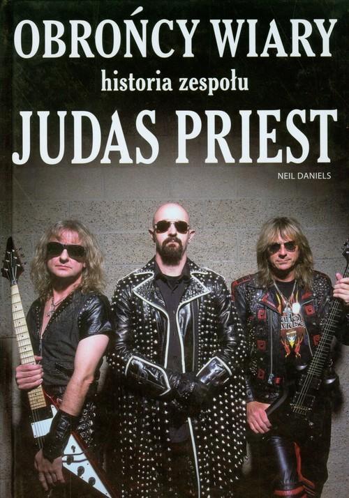 okładka Obrońcy wiary Historia zespołu Judas Priest, Książka | Daniels Neil