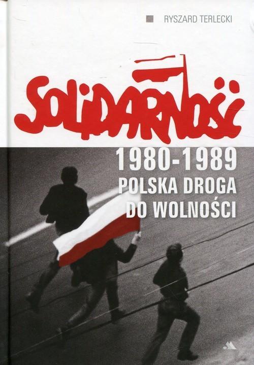 okładka Solidarność 1980-1989 Polska droga do wolności, Książka | Terlecki Ryszard