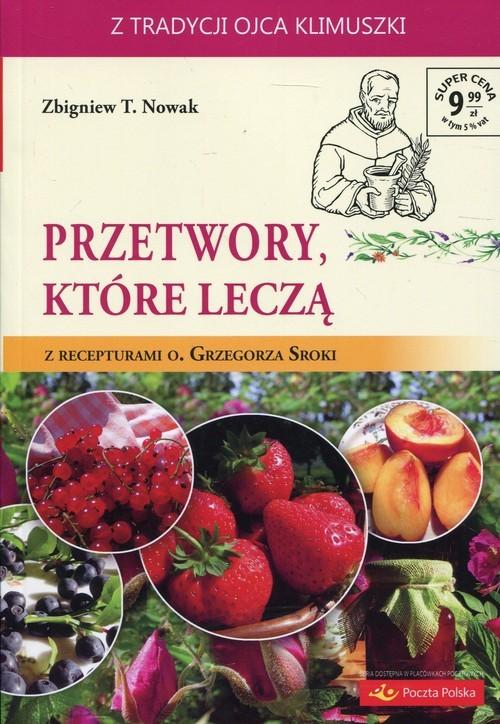 okładka Przetwory, które leczą, Książka | Zbigniew T. Nowak