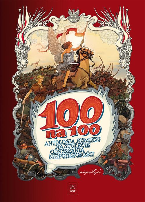 okładka 100 na 100 Antologia komiksu na stulecie odzyskania niepodległościksiążka      Henryk Jerzy Chmielewski, Marek Szyszko, Polc