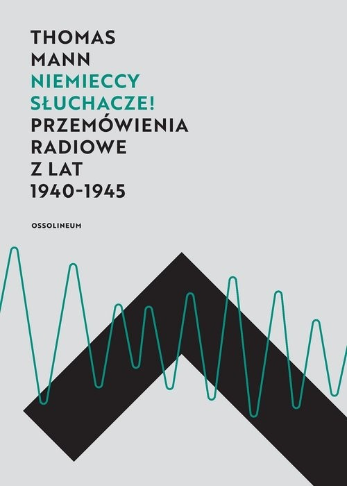 okładka Niemieccy słuchacze! Przemówienia radiowe z lat 1940–1945, Książka | Thomas Mann