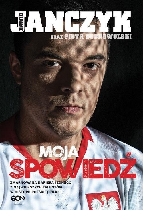 okładka Dawid Janczyk Moja spowiedź, Książka | Dawid Janczyk, Piotr Dobrowolski