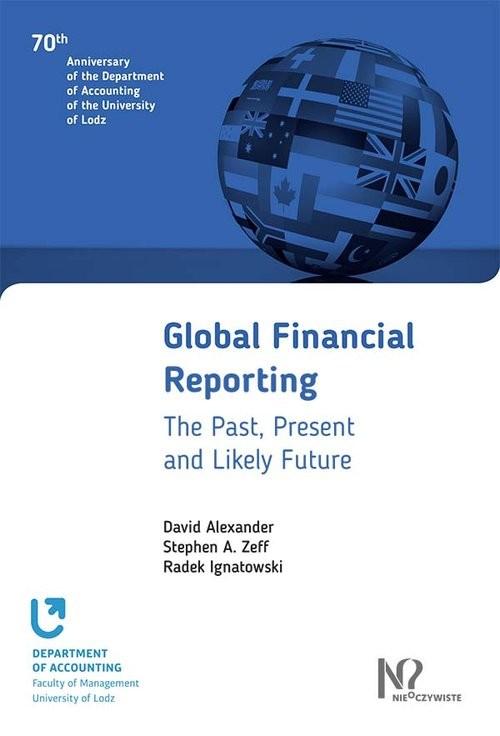 okładka Global Financial Reporting, Książka | David Alexander, Stephen A. Zeff, Ignatowski