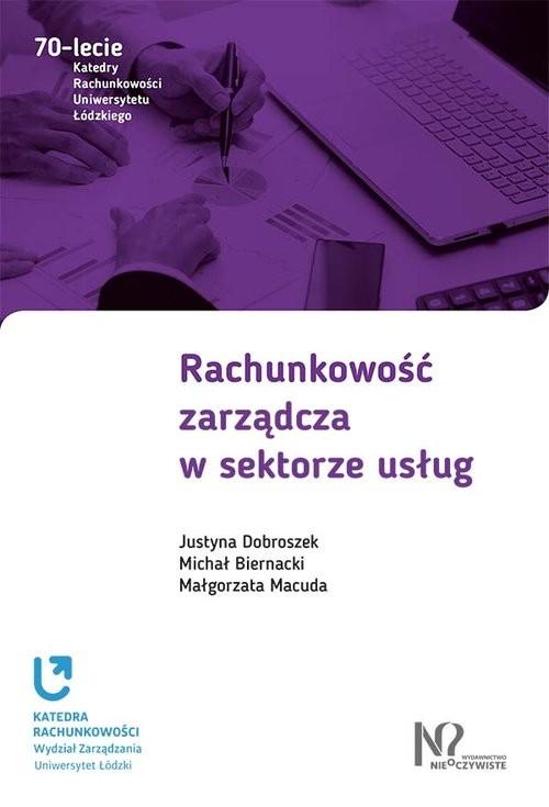 okładka Rachunkowość zarządcza w sektorze usług, Książka | Justyna Dobroszek, Michał Biernacki, M Macuda