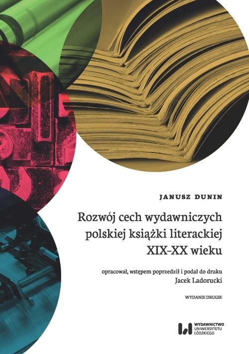 okładka Rozwój cech wydawniczych polskiej książki literackiej XIX-XX wieku, Książka | Dunin Janusz