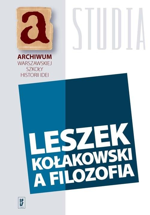 okładka Leszek Kołakowski a filozofia, Książka  