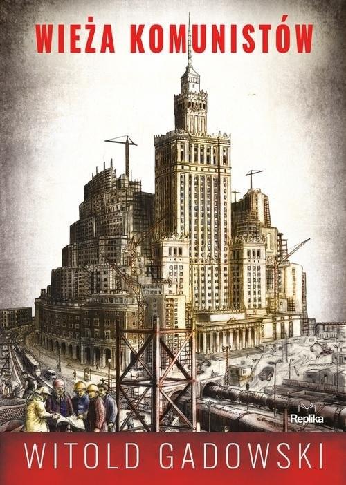 okładka Wieża komunistów, Książka | Witold Gadowski