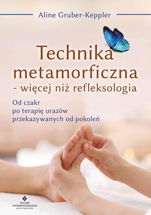 okładka Technika metamorficzna więcej niż refleksologia, Książka | Aline Gruber-Keppler