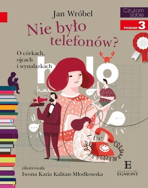 okładka Czytam sobie Nie było telefonów poziom 3, Książka | Wróbel Jan