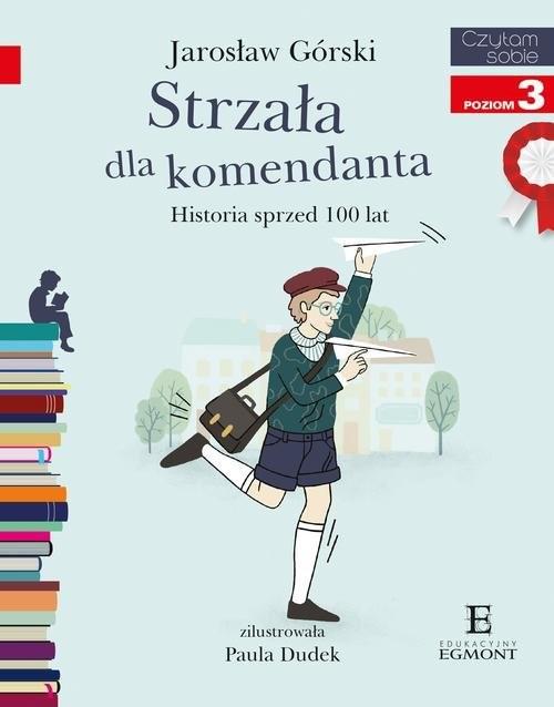 okładka Czytam sobie Strzała dla komendanta poziom 3, Książka | Jarosław Górski