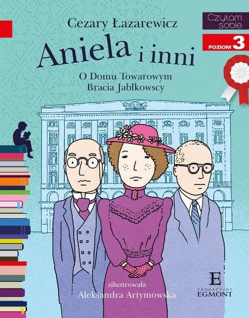 okładka Czytam sobie Aniela i inni poziom 3, Książka | Łazarewicz Cezary