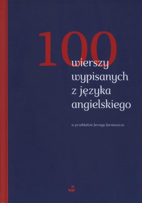 okładka 100 wierszy wypisanych z języka angielskiego w przekładzie Jerzego Jarniewicza, Książka  