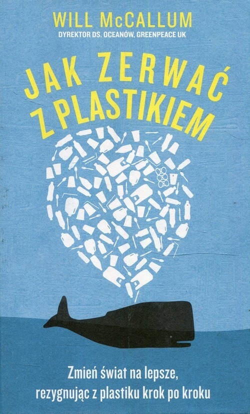 okładka Jak zerwać z plastikiem, Książka | McCallum Will