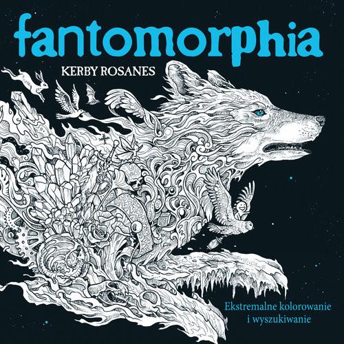 okładka Fantomorphia Ekstremalne kolorowanie i wyszukiwanie, Książka   Kerby Rosanes