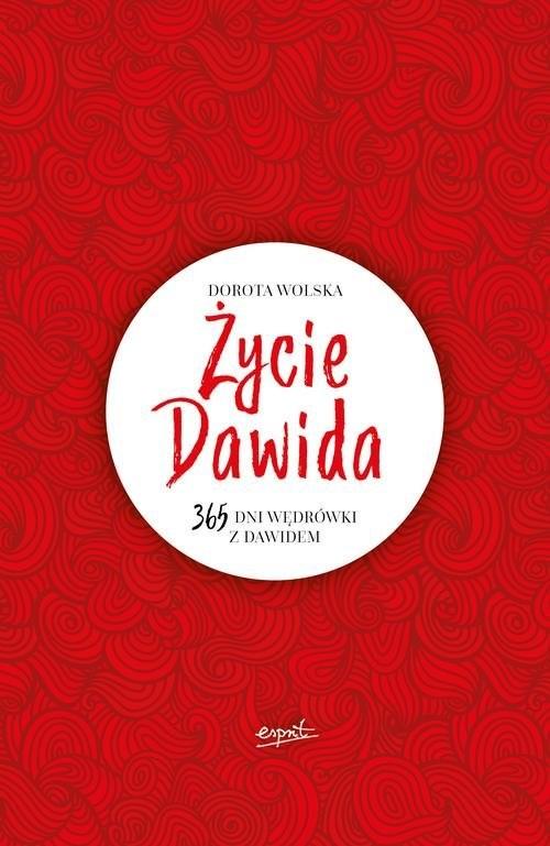 okładka Życie Dawida 365 dni wędrówki z Dawidem, Książka | Wolska Dorota