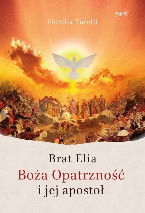 okładka Brat Elia. Boża Opatrzność i jej apostoł, Książka | Turolli Fiorella