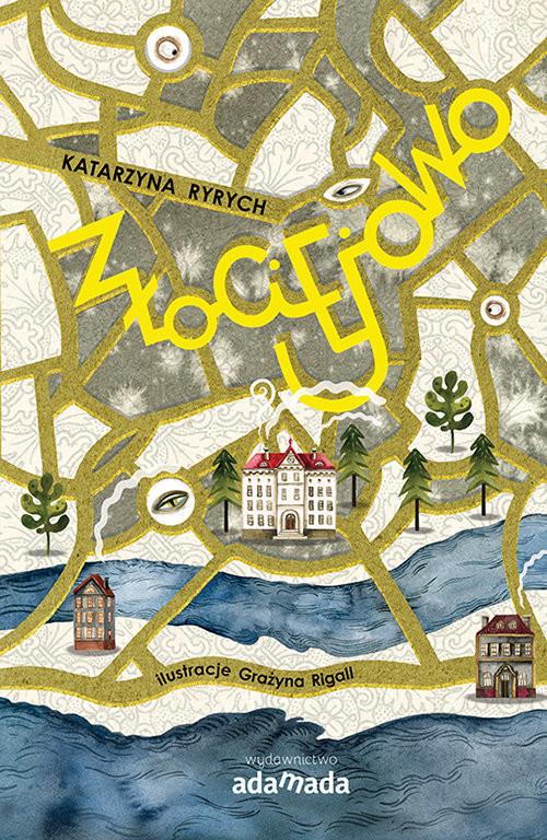 okładka Złociejowo, Książka | Katarzyna  Ryrych