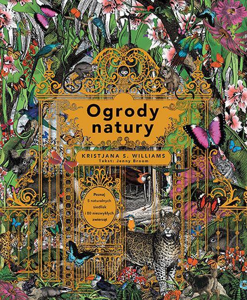 okładka Ogrody natury, Książka | Kristjana S. Williams, Jenny Broom